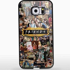 Friends Tv Show Collage Photo For Iphone And Samsung Galaxy Case (Samsung Galaxy S6 Black) New DIY - intl