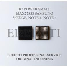IC POWER SMALL MAX77833 SAMSUNG S6EDGE. NOTE 4. NOTE 5