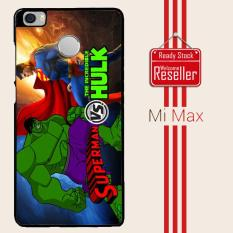 Marvel Comics Hulk Vs Superman D0311  Xiaomi Mi Max Casing Custom Hardcase