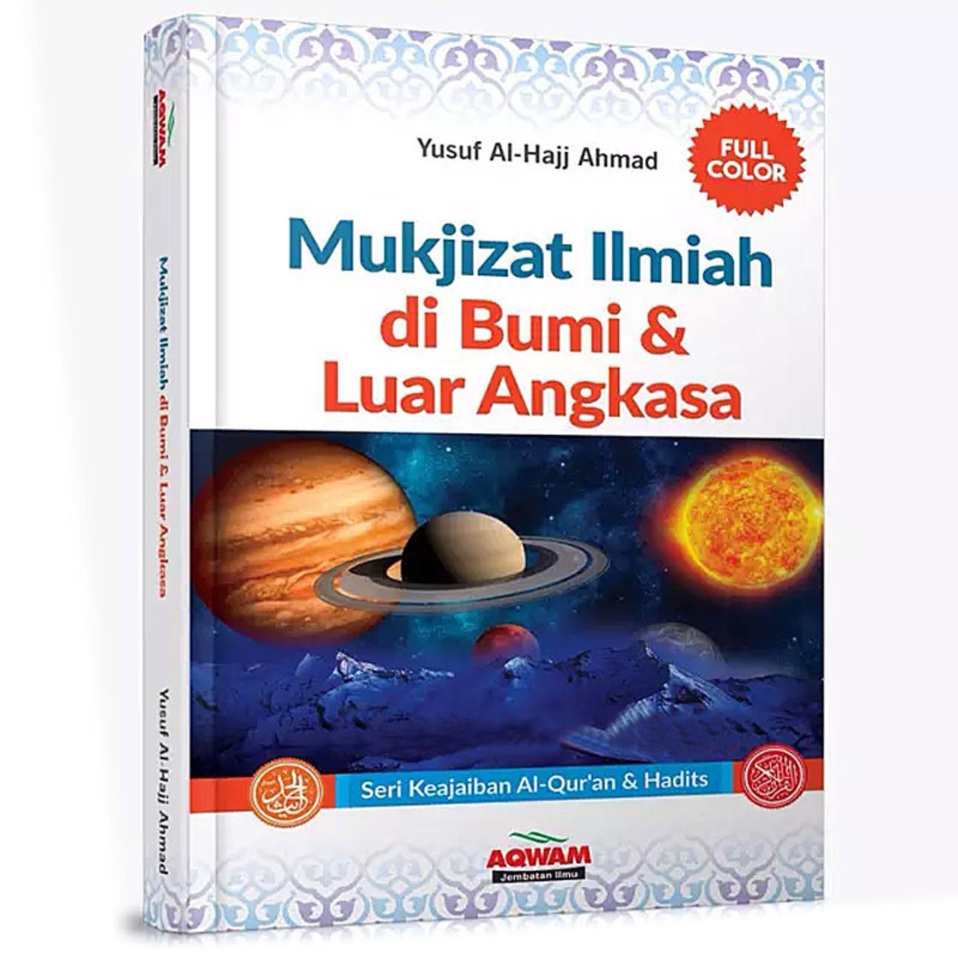 Harga Mukjizat Ilmiah Di Bumi Dan Luar Angkasa Seri Keajaiban Al Quran Dan Hadits Hard Cover Aqwam Online Jawa Barat
