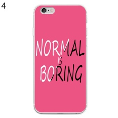 Phoenix B2C Normal is Boring Phone Case Cover for iPhone 6 Plus/6S Plus (4#) - intl