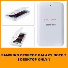 Samsung Desktop Baterai Galaxy Note 3 - N9000 [ Desktop Only , Tanpa Baterai ]