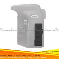 Sparepart Rubber Karet USB Mic Jack Audio HDMI Body Canon 550D