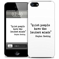 steven hawkins quote - quiet people LOUDEST MINDS Ultra Slim Fit Plastic Protective Hard Back Phone Case Cover for iPhone 4 / 4s (image shows iPhone 5 example)