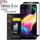 Toko Tempered Glass King Zu For Oppo F5 Full Anti Gores Hitam Termurah Indonesia