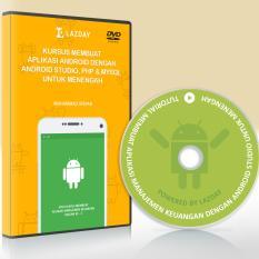 Beli Tutorial Pembuatan Aplikasi Android Dengan Android Studio Php Dan Mysql Untuk Menengah Lazday Indonesia Asli
