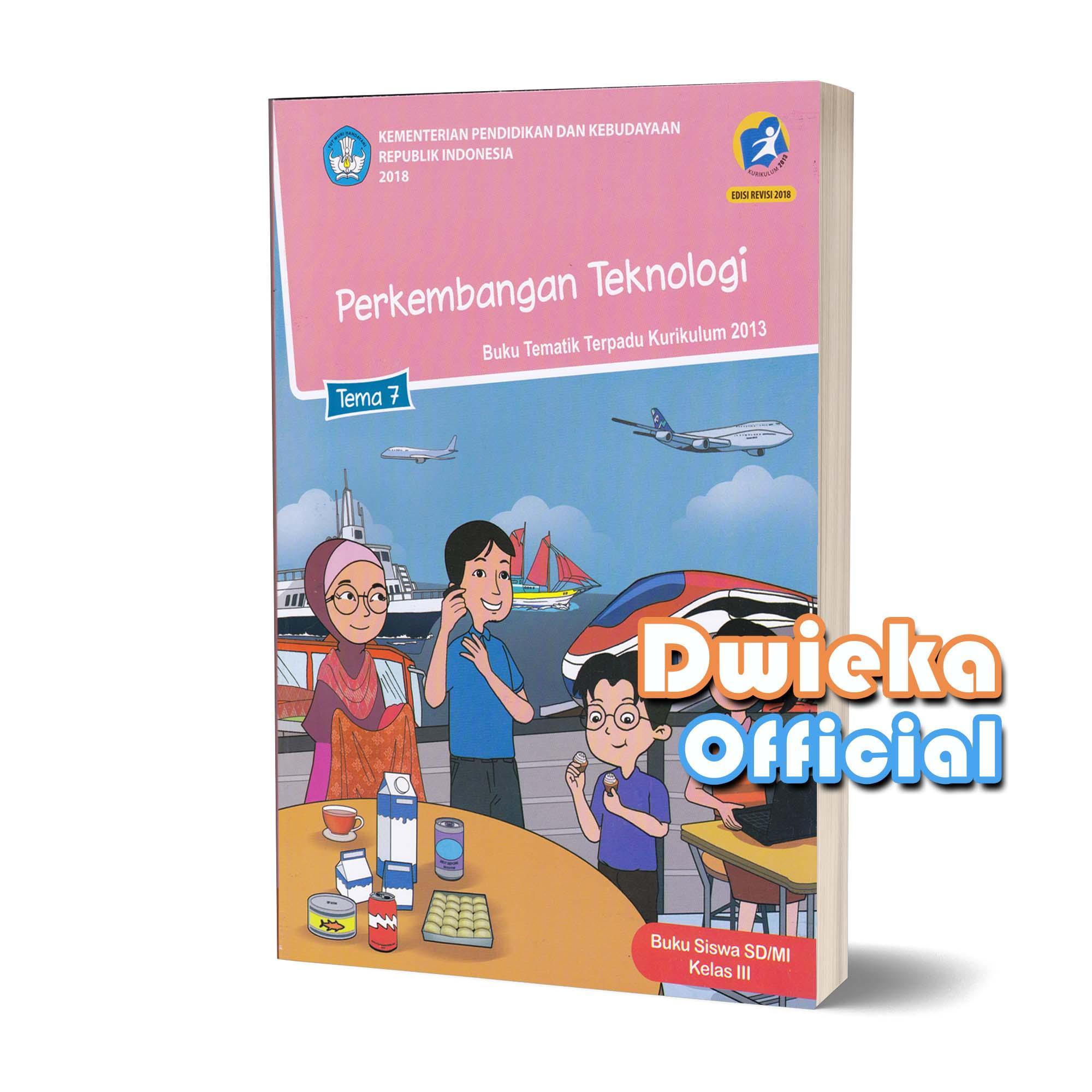 Buku Tematik Kelas 3 Tema 7  Perkembangan Teknologi  Kurikulum 2013 Edisi Revisi 2018 By Dwiekaofficial.