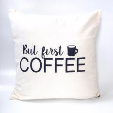 Jual Cushion Cover Sarung Bantal Sofa But First Coffee Branded