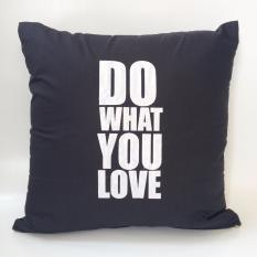 Harga Cushion Cover Sarung Bantal Sofa Do What You Love Black Termahal