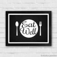 Poster Minimalis Modern - Eat Well - Dekorasi Ruang Makan