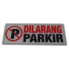 Ulasan Stiker Dilarang Parkir Acrylic Jumbo