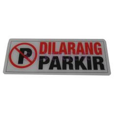Harga Stiker Dilarang Parkir Acrylic Jumbo Seken