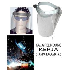 Topi Kaca Plastik Pelindung Kerja Buat Las Sinar Agar Terlindung Dari Percikan Cahaya Api