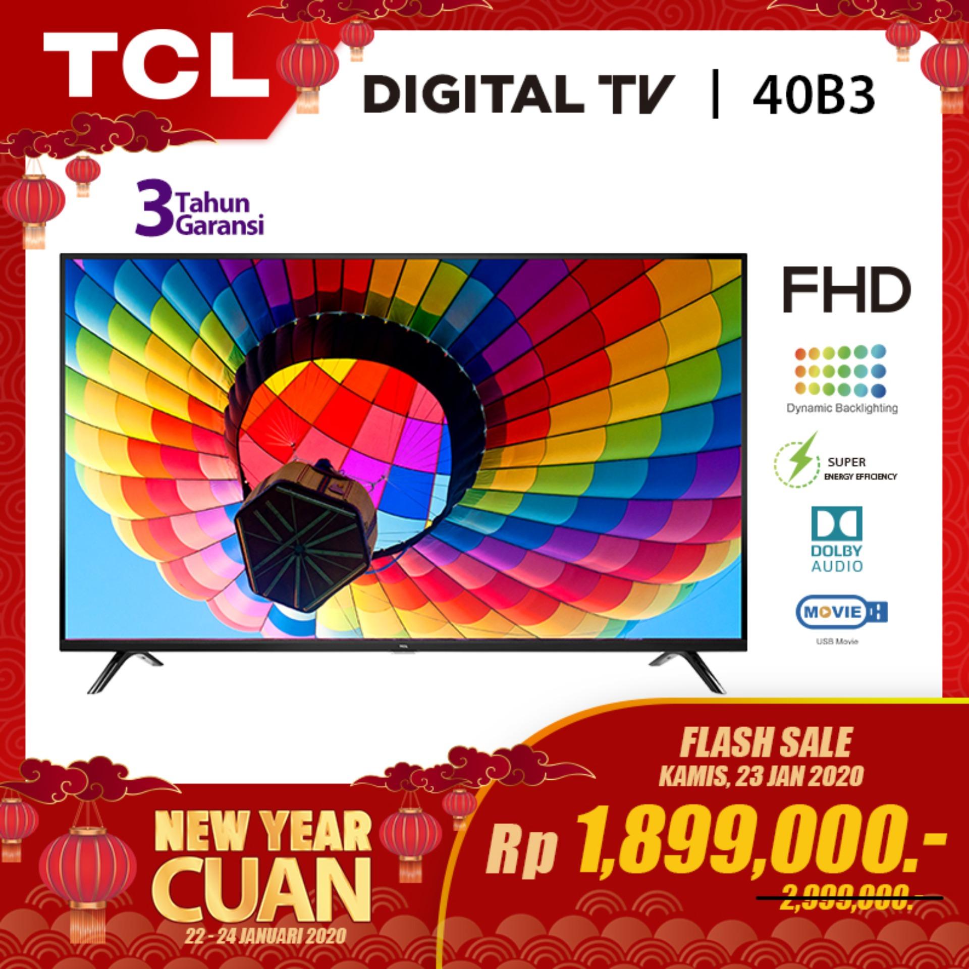[CUAN NEW YEAR 22 - 24 JAN 2020] TCL LED TV 40 inch - Full HD Digital TV - HDMI/USB - Headphone (model 40B3)