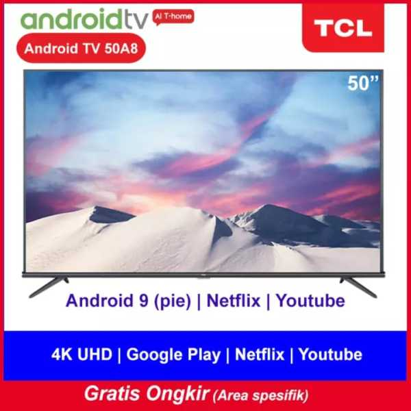 Promo Big Sale TCL 50 inch Smart LED TV - Android 9.0 - 4K Ultra HD - Google Voice/Netflix/YouTube - WiFi/HDMI/USB/Bluetooth Dolby Sound (Model : 50A8)R