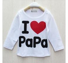 Toko Ilovebaby Aku Cinta Papa Mama Baru Yg Lahir Bayi Laki Laki Anak Perempuan Lengan Panjang T Shirt Baju Atasan Putih Termurah Tiongkok