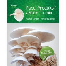 Pacu Produksi Jamur Tiram Buku Trubus EXO ST3029 / Jirifarm (09344)