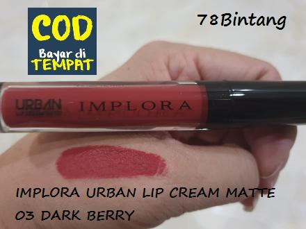 78Bintang Implora Urban Lip Cream Matte - Lip Cream - Lipstik - 03 DARK BERRY