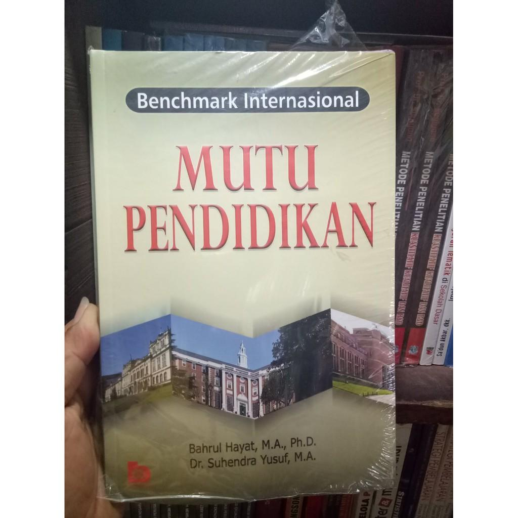 Buku Benchmark Internasional Mutu Pendidikan - Bahrul Hayat, Suhendra Yusuf