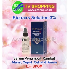 Biohairs Solution 3% - Tonic / Serum / Obat Penumbuh Rambut Alami (Biohair / Bio Hair / Hairs Shampoo) - Jaminan Asli EzShop - Ez Shop Tv Home Shopping Indonesia