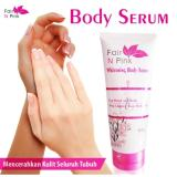 Cara Beli Fair N Pink Fairnpink Whitening Body Serum 160Ml Bpom Original 100 Lazpedia
