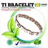 Diskon Tiens Gelang Kesehatan Efektif Melawan Radiasi Handphone Ti Bracelet Glaring Golden Woman 179Mm Tiens All Healthy Tiens