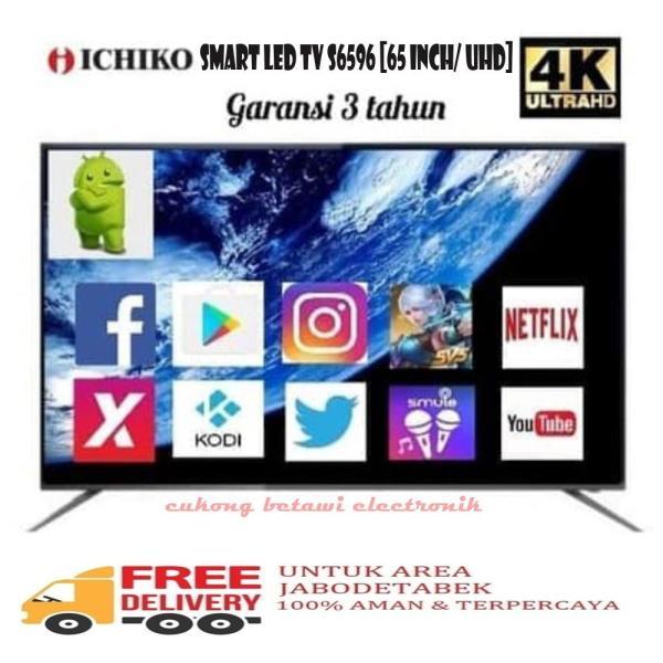 ICHIKO S6596 SMART LED TV 65 Inch UHD 4K-Khusus Jabodetabek