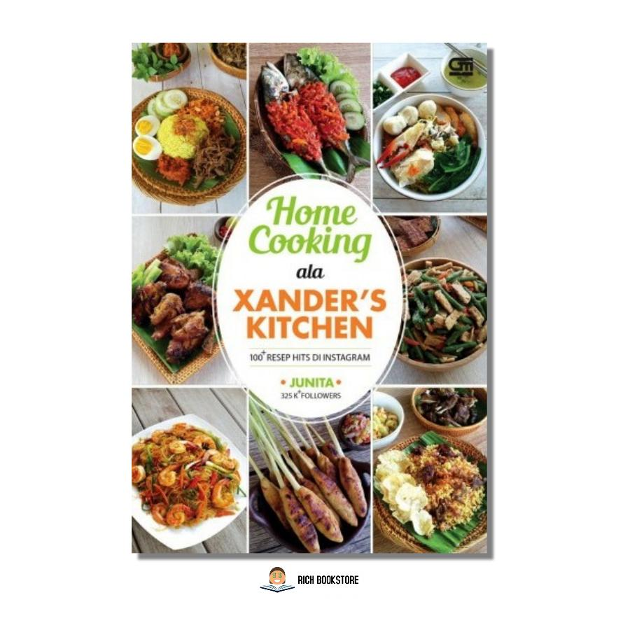 Home Cooking Ala Xanders Kitchen 100 Resep Hits Di Instagram By Rich Bookstore.