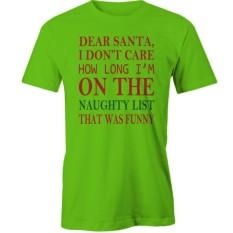 Banshan Sayang Santa Saya Tidak Peduli Berapa Lama Im Di Daftar Nakal T-Shirtfunny-Ringan Hijau- internasional