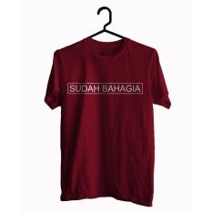 BKSPC - Kaos / Tshirt Sudah Bahagia - Pria dan Wanita - Merah Marun