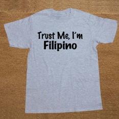 Casual T Shirt Pria Pola Pendek O-Neck Mens Percayalah Saya Filipina Indonesia Nation Pride Funny Hadiah Natal Lucu 001 (Grey) -Intl