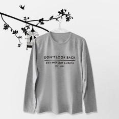 ELLIPSES.INC Tumblr  Tee / T-Shirt / Kaos Wanita Lengan Panjang Dont Look Back - Abu