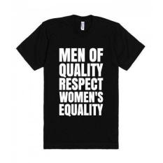 EXCLUSIVE T SHIRT KAOS COTTON GILDAN MEN OF QUALITY RESPECT WOMENS EQUALITY BLACK NAYCLOTH