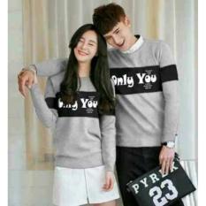 Toko Fashion Flower Baju Couple Sweater Pasangan Sweater Couple Couple Only You Lp Grey Cowok Dan Cewek Terdekat