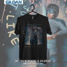 Beli Gildan Custom Tshirt The Chainsmokers And Coldplay Something Just Like This Online Terpercaya