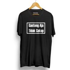 Spesifikasi Kaos Distro Ganteng Aja Ga Cukup Hitam T Shirt Lengan Pendek Walexa Clothing