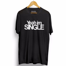 Jual Kaos Distro Yeah Im Single T Shirt Hitam Walexa Clothing Asli