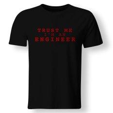 Jual Beli Kaos Tshirt Trust Me Im Engineer Lengan Pendek Banten
