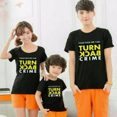 MT'COUPLE- Baju Keluarga  T-Shirt  Kaos Keluarga / Kaos Couple Family 1 Anak TURN BACK CRIME Hitam