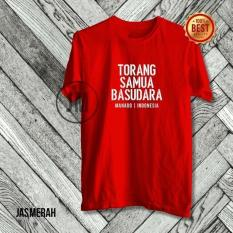 Paling Murah Paling Keren TSHIRT TORANG SAMUA BASUDARA   MANADO   INDONESIA Limited Berkualitas