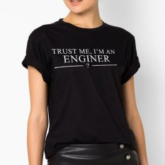 Situs Review Quincylabel Print T Shirt Trust Me I M An Enginer A 136 Black