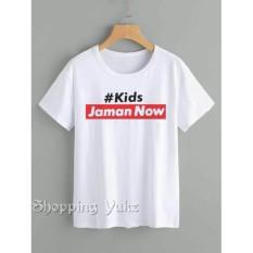 Shopping Yukz Kaos Wanita KIDS JAMAN NOW - WHITE / T-shirt Wanita / Kaos Cewek / Tumblr Tee Cewek / Kaos Wanita Murah / Baju Wanita Murah / Kaos Lengan Pendek / Kaos Oblong / Kaos Tulisan