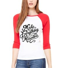 Sz Graphics Make Everything Adventure T Shirt Raglan 3/4 Wanita Kaos Raglan 3/4 Wanita T Shirt Wanita-MerahPutih