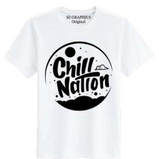 Promo Sz Graphics Chill Nation T Shirt Pria Wanita Kaos Pria Wanita T Shirt Fashion Pria Wanita T Shirt Distro Wanita Kaos Distro Pria Wanita Putih