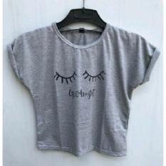 Spesifikasi T Shirt Good Night Kaos Wanita Kaos Cantik Crop Murah Kaos Crop Lengkap