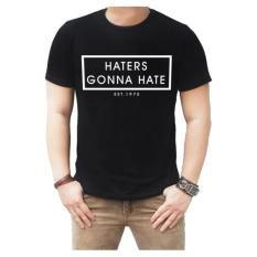 Harga Hemat T Shirt Print Haters Gonna H*T*