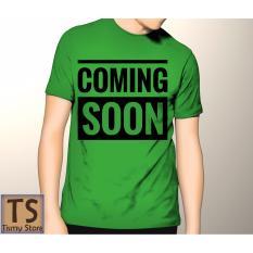 Spesifikasi Tismy Store Kaos Coming Soon Pc1 Hijau Dan Harganya