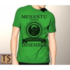 Tismy Store Kaos Menantu Terbaik Lahir Di Bulan Desember Pc1 Hijau Banten