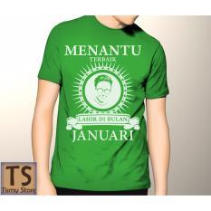 Tismy Store Kaos Menantu Terbaik Lahir Di Bulan Januari PC2 - HIjau