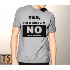 Beli Tismy Store Kaos Yes I M A Muslim No I M Not Terrorist Abu Abu Murah